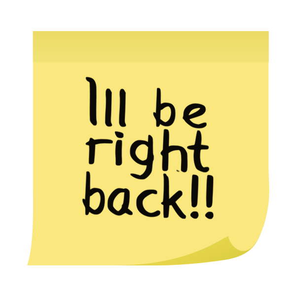 I Ll Be Right Back Notes For Friends Famous Quotes Life Quotes