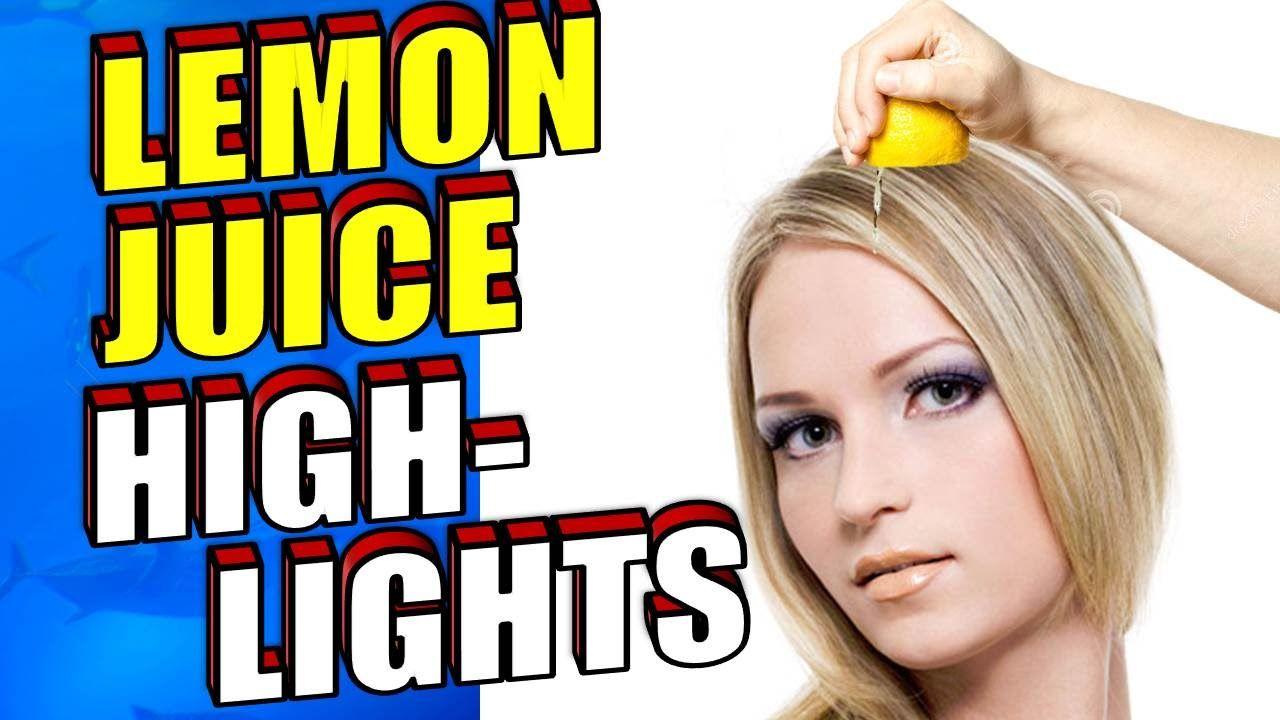 How To Highlight Hair With Lemon Juice Naturally Diy Hair