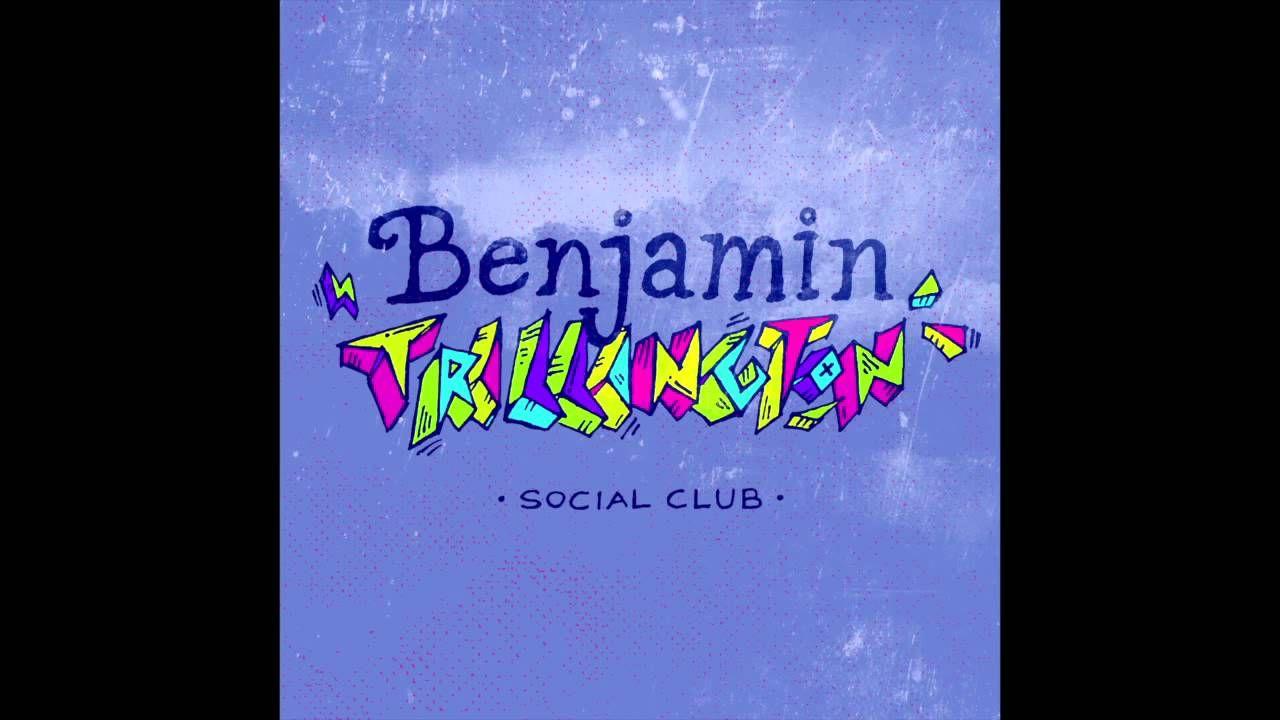 NEW SONG* Social Club- Benjamin Trillington *been trill* ;)