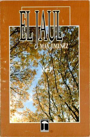 El Jaul Max Jimenez Libros De Lectura Vicios Y Virtudes Novelas