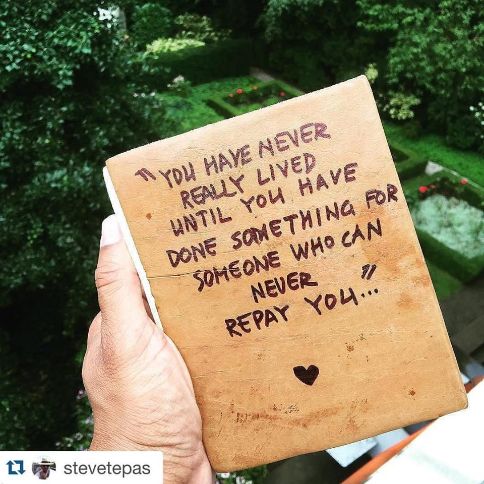 You have never really lived until you have done something for someone who can never repay you...
