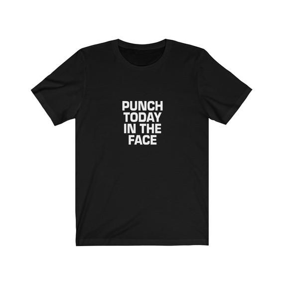 Punch Today T-Shirt, Gift for Grumpy People, Sarcasm Quote T-Shirt with Sayings for Men and Women #newgrandma