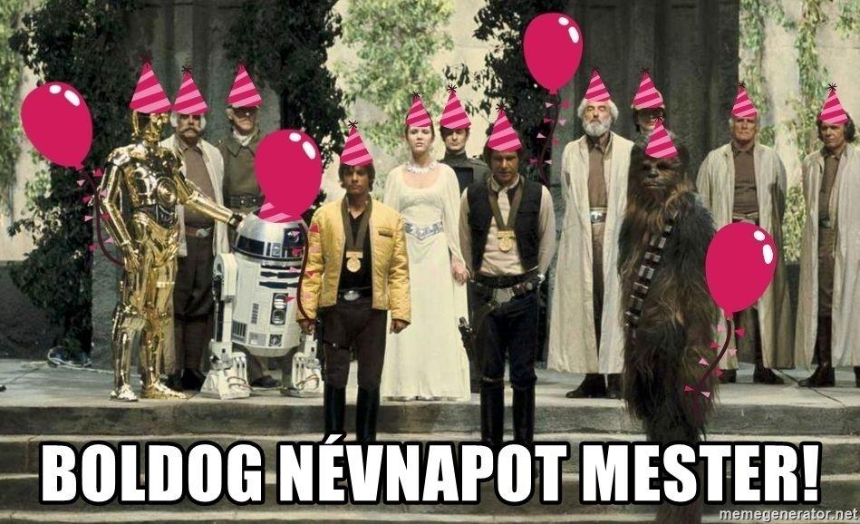 Boldog Nevnapot Mester Star Wars Birthday Meme Generator Birthday Meme Star Wars Birthday Happy Birthday