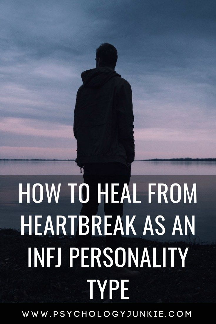 How to Heal From Heartbreak as an INFJ Personality