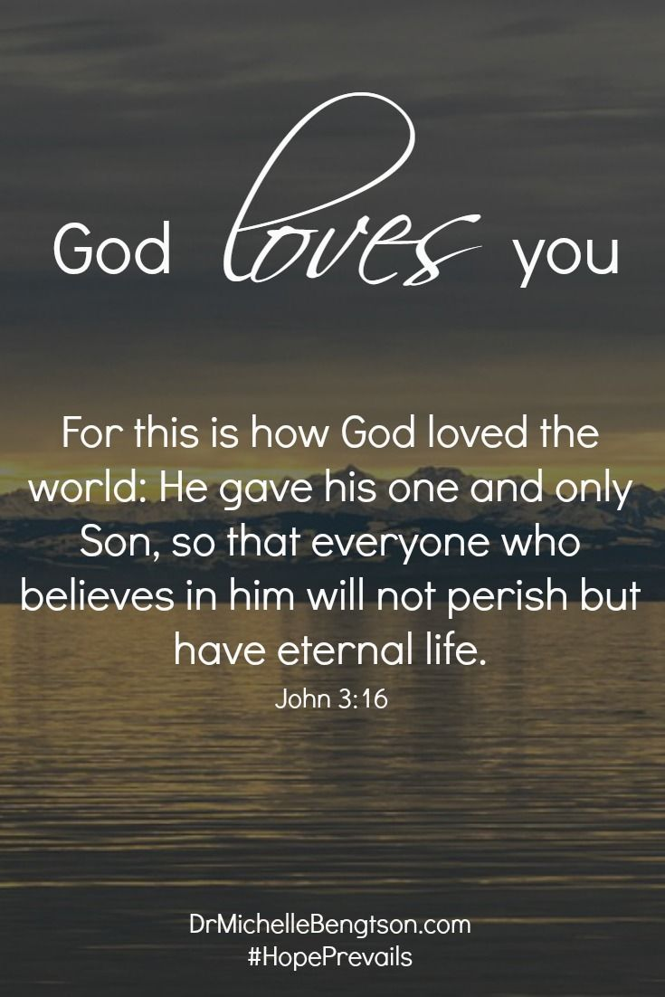 God Loves You. For This Is How God Loved The World: He