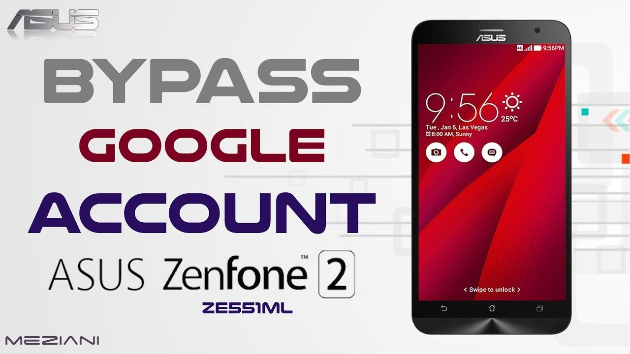 Bypass Google Account Asus ZenFone 2 (ZE551ML) 5 0 Remove FRP