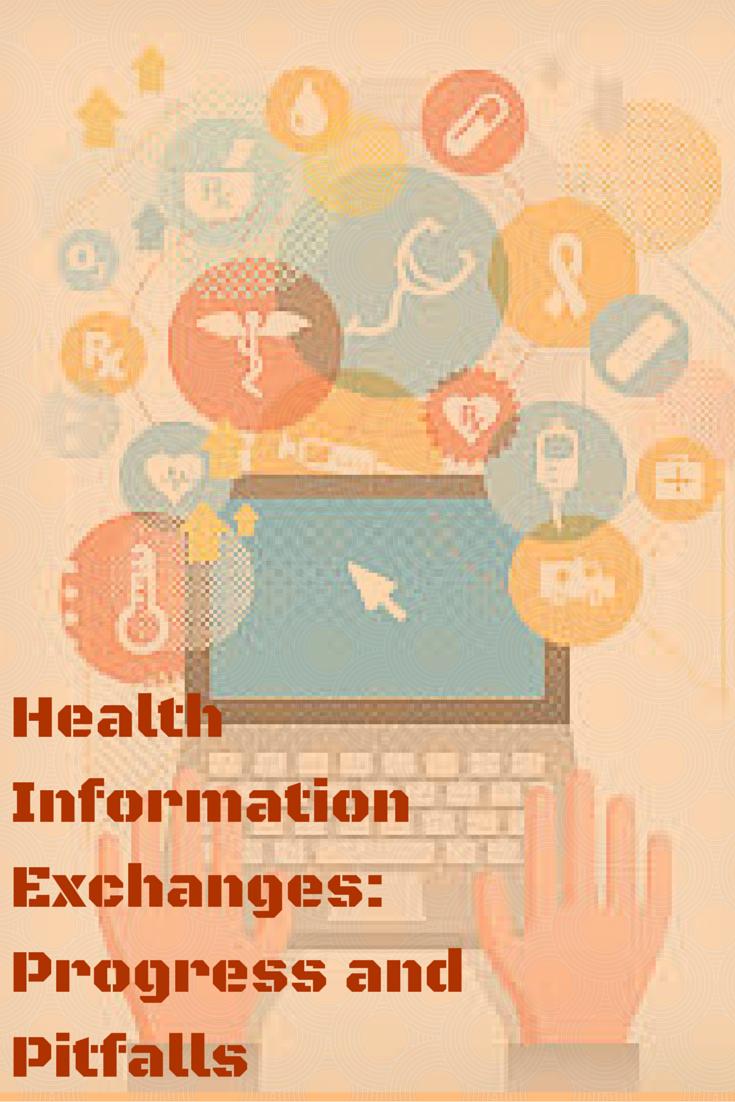 Health Information Exchanges Progress and Pitfalls