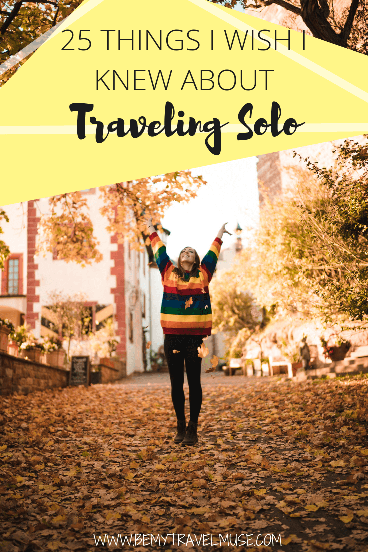 Here are 25 things I wish I knew about solo travel. If you are a solo female traveler, or planning to travel alone for the first time, read this. #solofemaletravel #TravelGoals