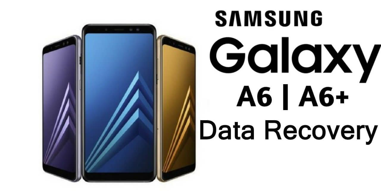 Recover Deleted Or Lost Data From Samsung Galaxy A6 A6 Galaxy Samsung Galaxy Phones Samsung Galaxy