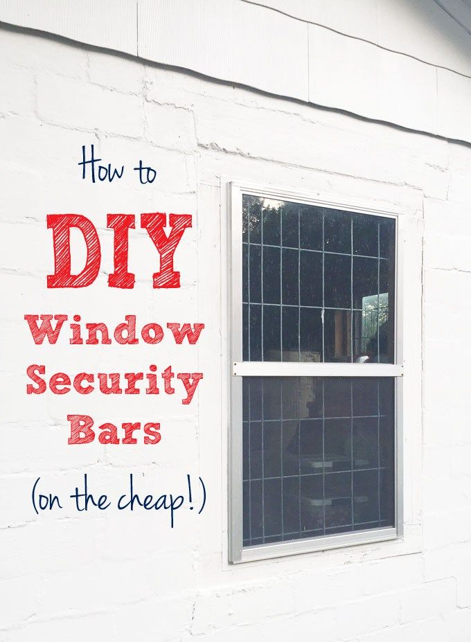 Diy Window Security Bars On The Cheap Window Security Bars