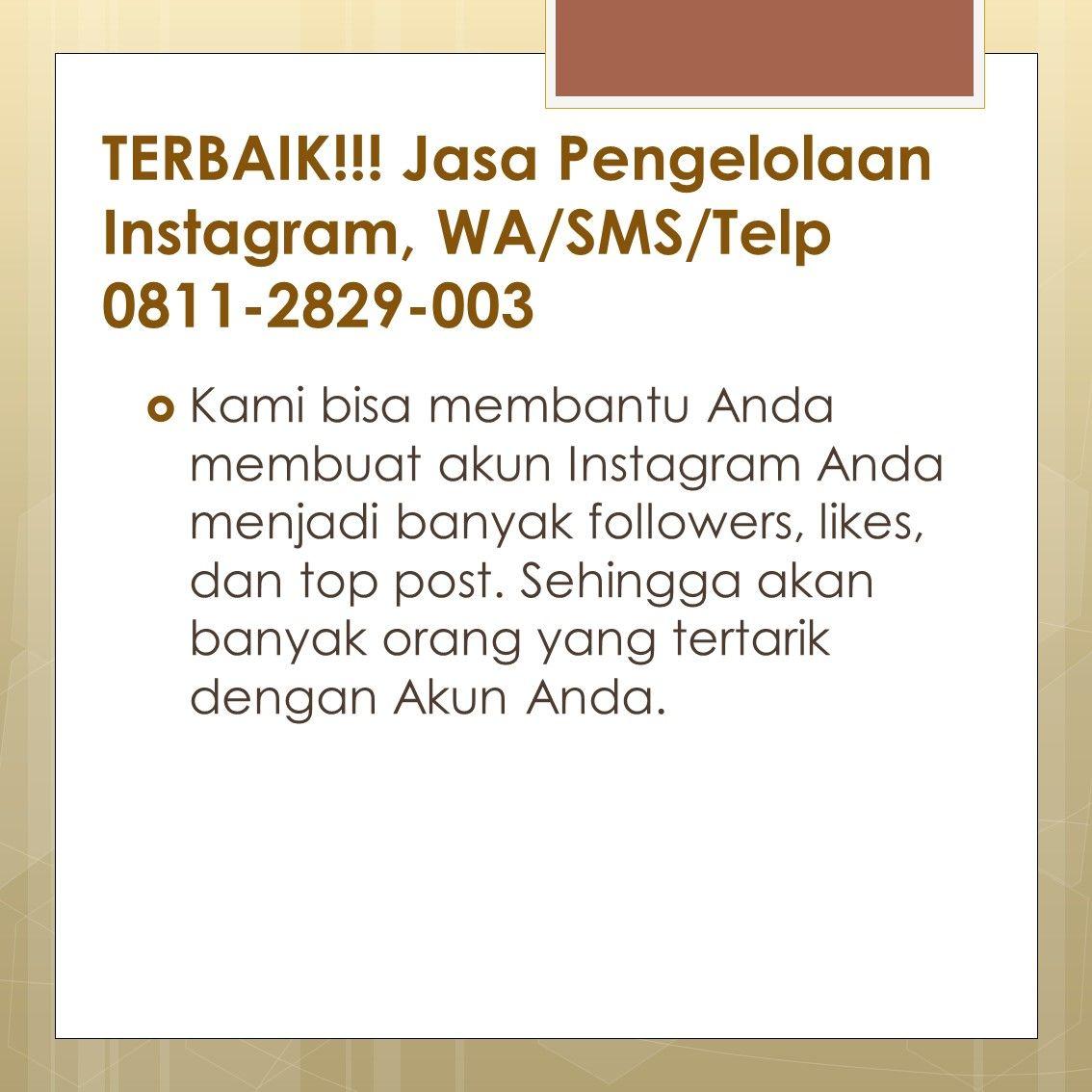 Terbaik Jasa Pengelolaan Instagram Wa Sms Telp 0811 2829 003 Jasa Pengelolaan Instagram Merupakan Jasa Yang Membantu Mengelola Instagram Anda Instagram Sms