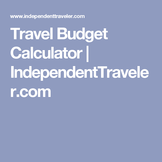 Travel Budget Calculator Independenttraveler
