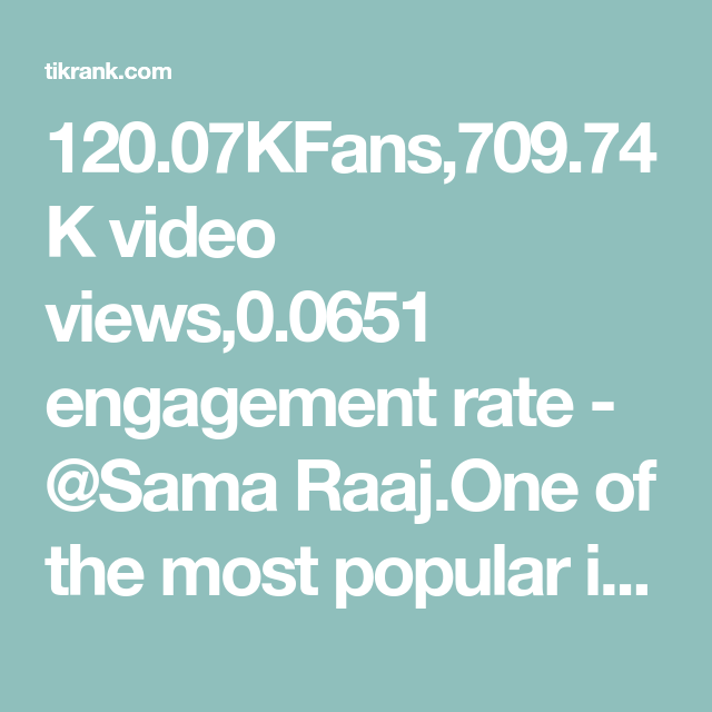 120 07kfans 709 74k Video Views 0 0651 Engagement Rate Sama Raaj One Of The Most Popular Influe Content Analysis Ways To Earn Money Marketing Opportunities