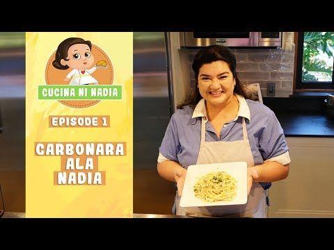 Cucina Ni Nadia Carbonara Ala Nadia Episode 1 Youtube Pasta