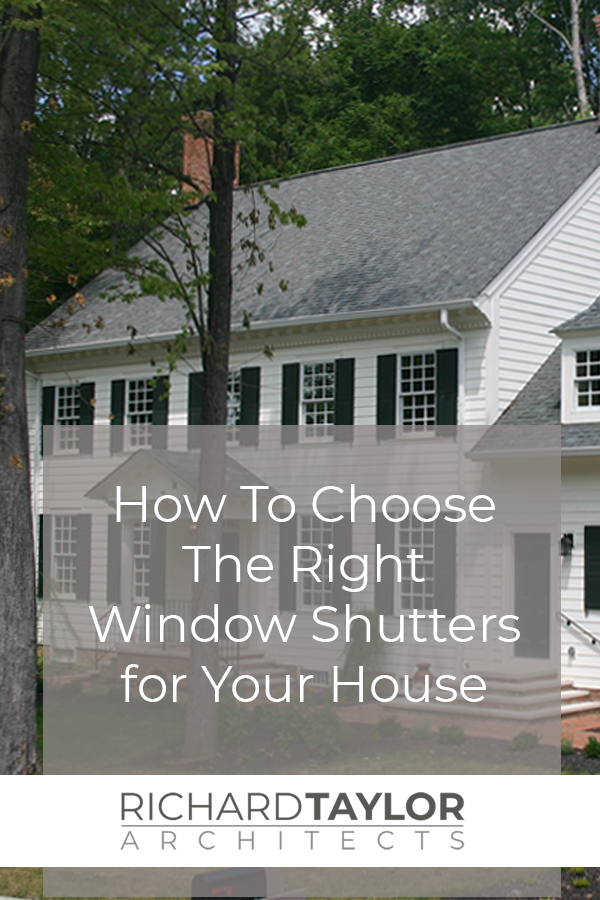 How To Choose The Right Window Shutters For Your House House Shutters Different Architectural Styles Window Shutters