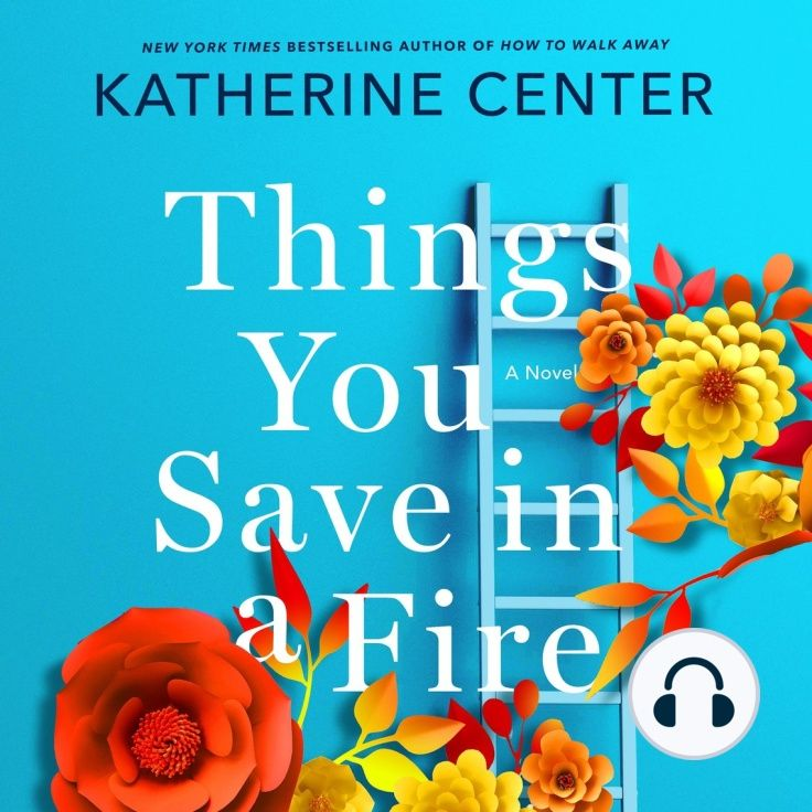 Audio Book Things You Save In A Fire A Novel Free Download Trong 2020