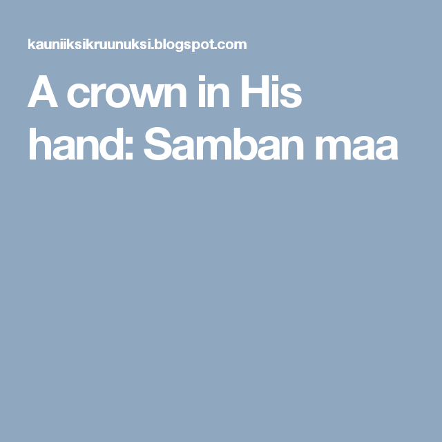 A crown in His hand: Samban maa