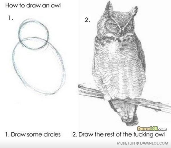 """People often say """"I only know how to draw stick figures!"""" ask me how I draw things. So here is how to draw an owl. Good luck!"""