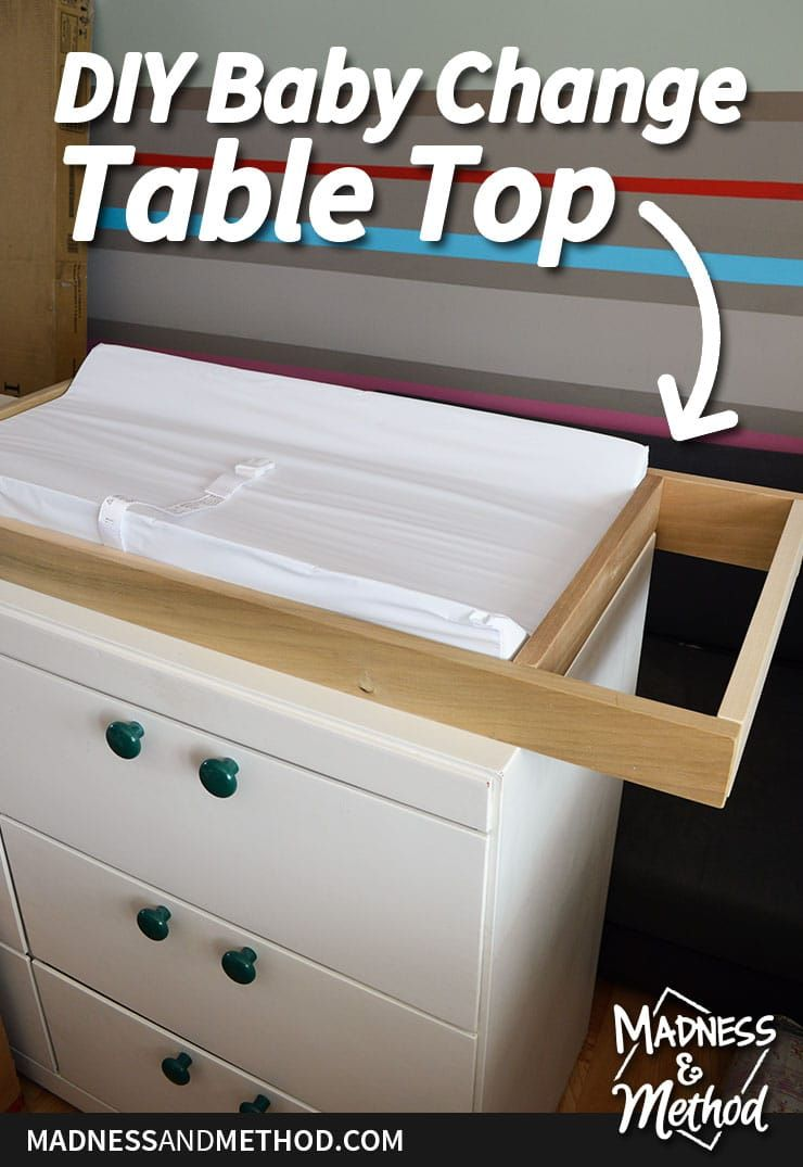 Diy Baby Change Table Top Madness Method Baby Changing Tables Diy Baby Furniture Diy Changing Table