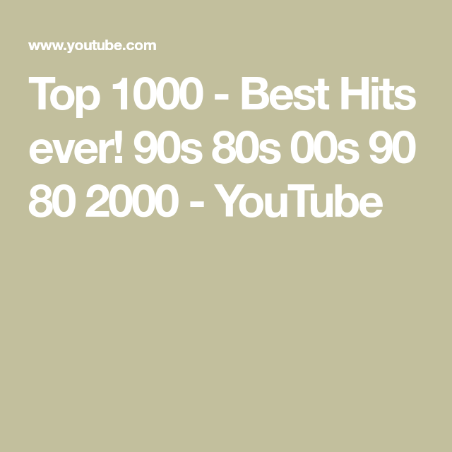 Top 1000 - Best Hits ever! 90s 80s 00s 90 80 2000 - YouTube | Nick