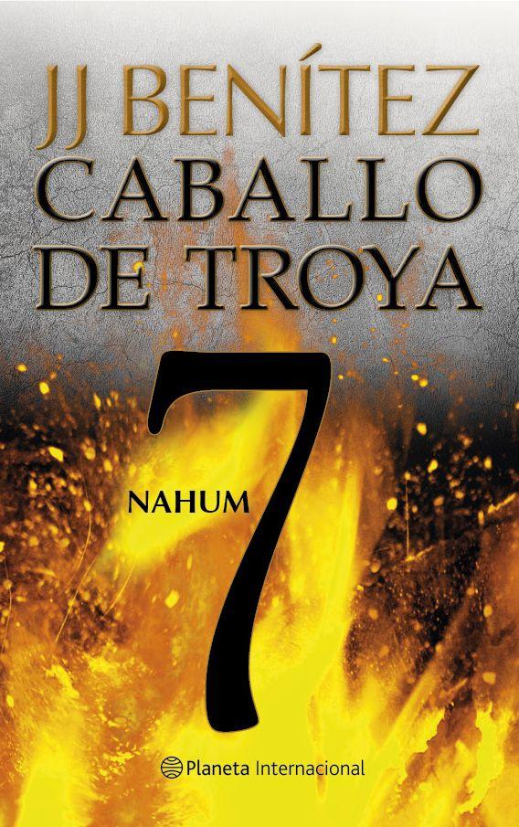 Caballo De Troya 7 Nahum J J Benitez Libros De Lectura Gratis