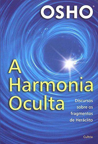 Osho A Harmonia Oculta Download Osho Livros Osho Livros De Espiritualidade