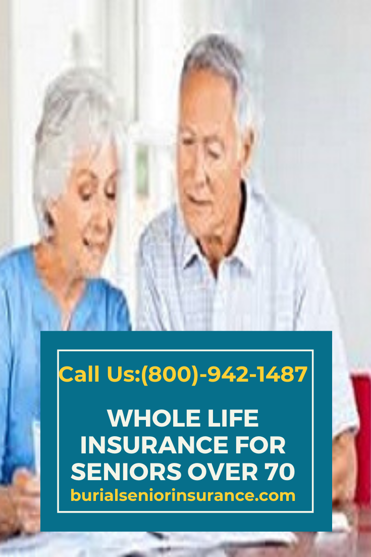 Best Whole Life Insurance For Seniors Over 70 In 2020 Life