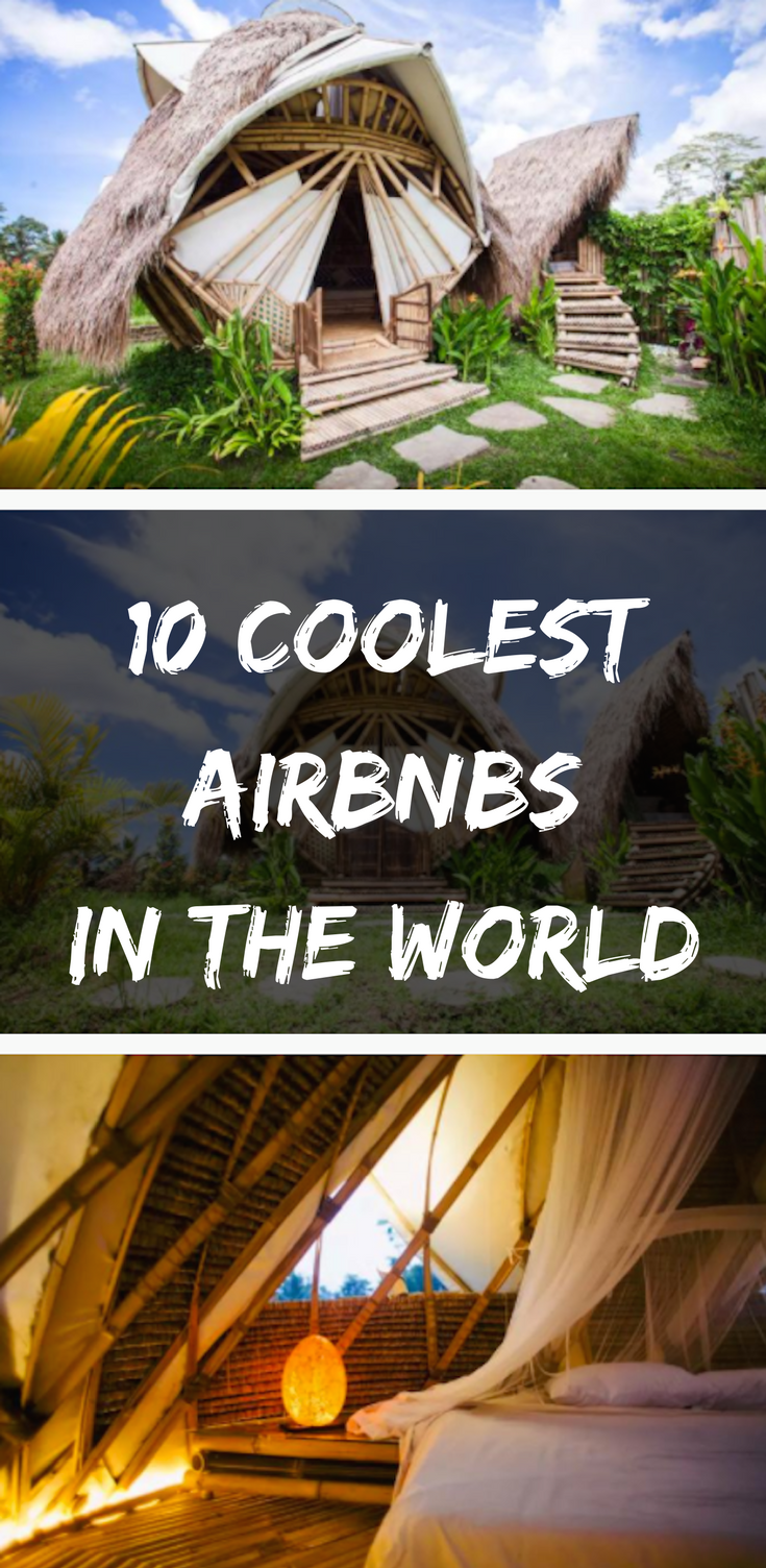 10 Of The Coolest Airbnbs Around The World | The good ...