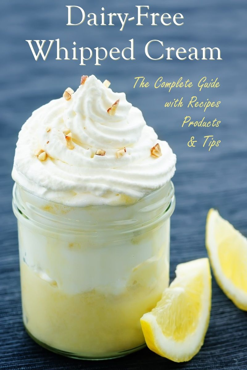 Dairy Free Vegan Whipped Cream The Guide To Products Recipes Vegan Whipped Cream Recipes With Whipping Cream Dairy Free Cake Recipe