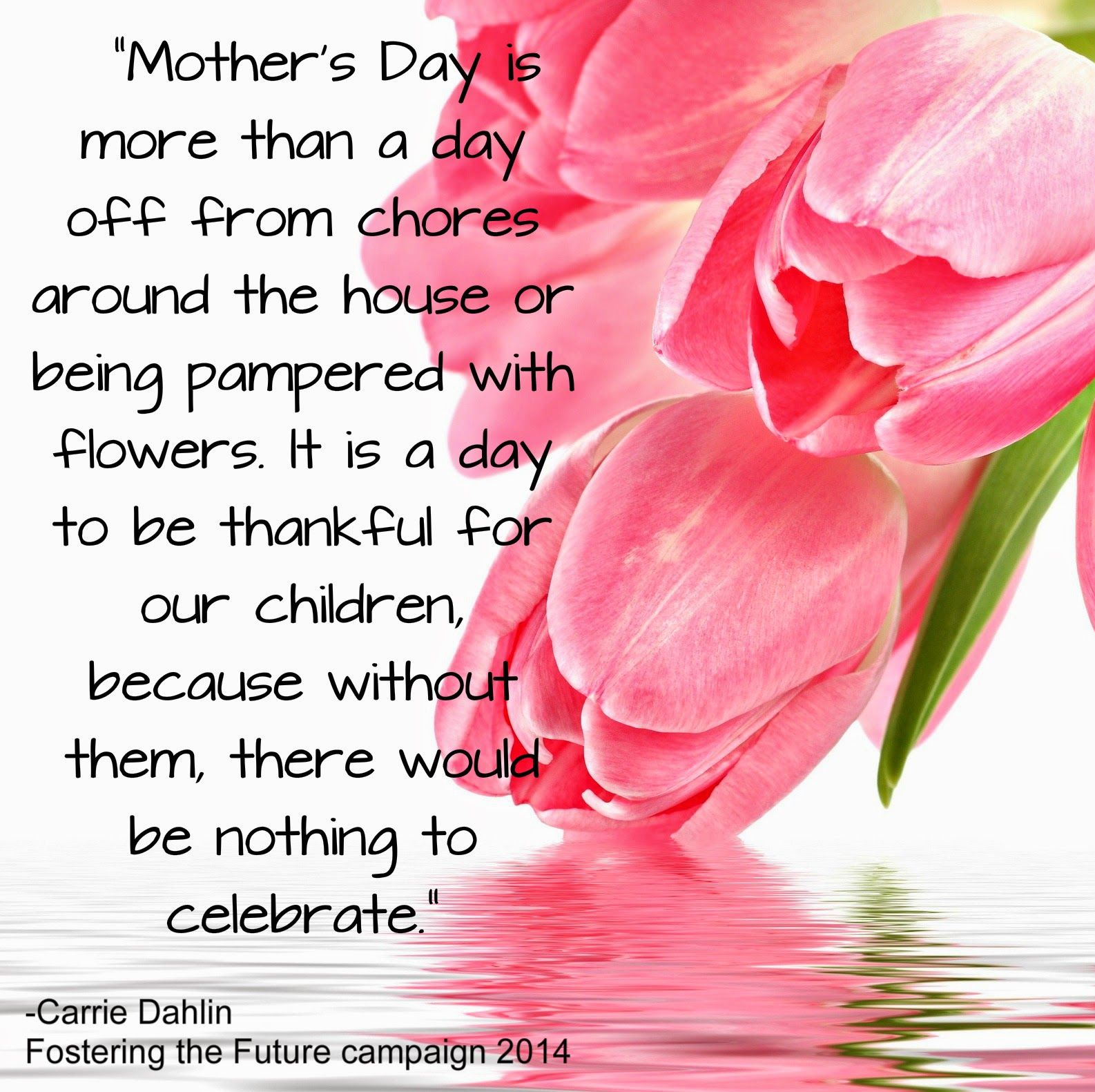 Mother S Day Is More Than A Day Off From Chores Around The House Or Being Pampered With Flow Happy Mother Day Quotes Mothers Day Quotes Happy Father Day Quotes