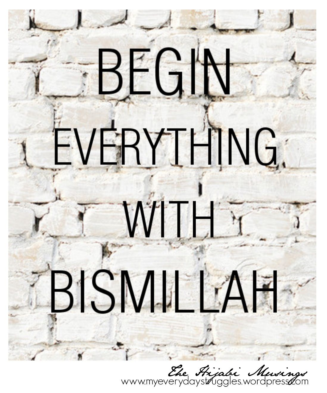 Begin Everything With Bismillah Love This Little Quote Would Be