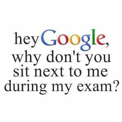 Hey Google, why don't you sit next to me during my exam? #
