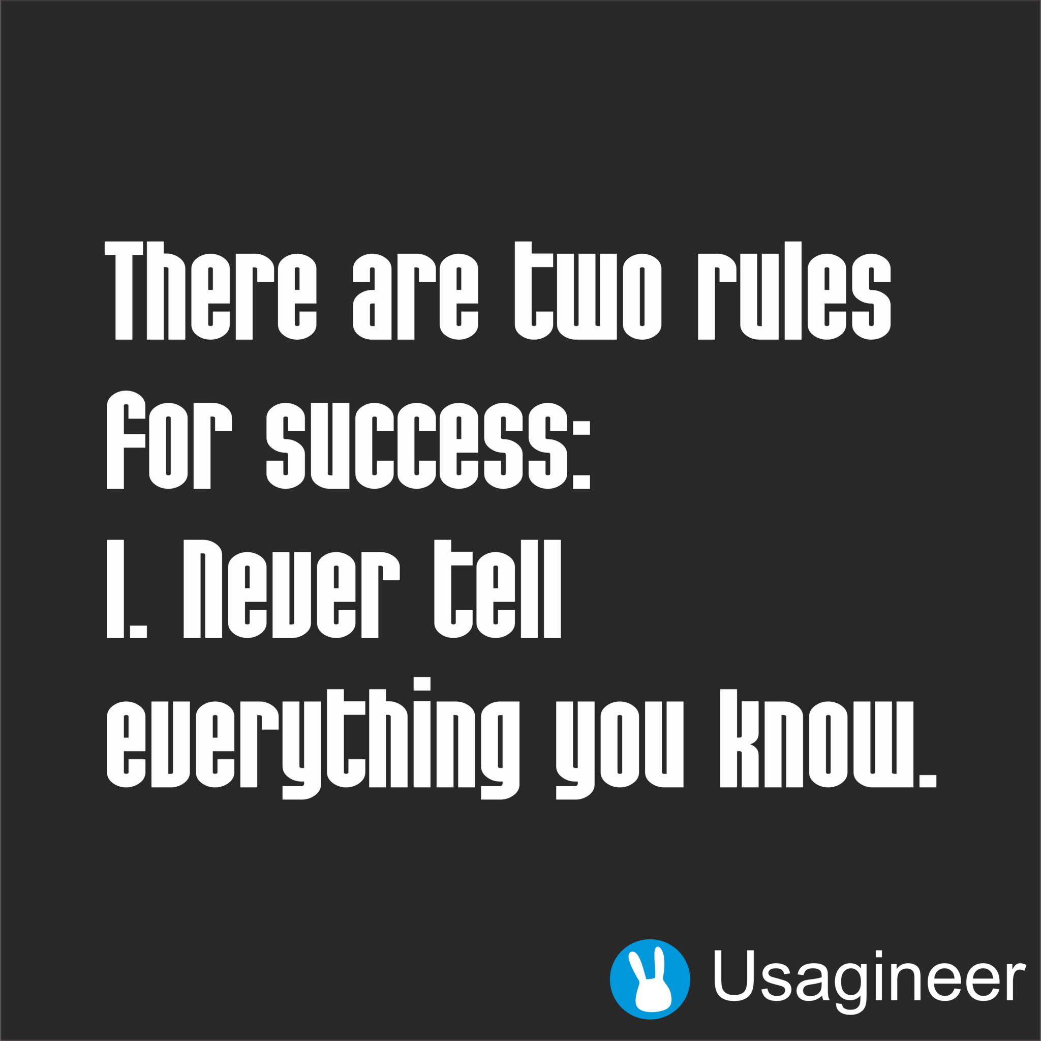 THERE ARE TWO RULES FOR SUCCESS  NEVER TELL EVERYTHING YOU KNOW - Custom vinyl decals quotes   beginning business