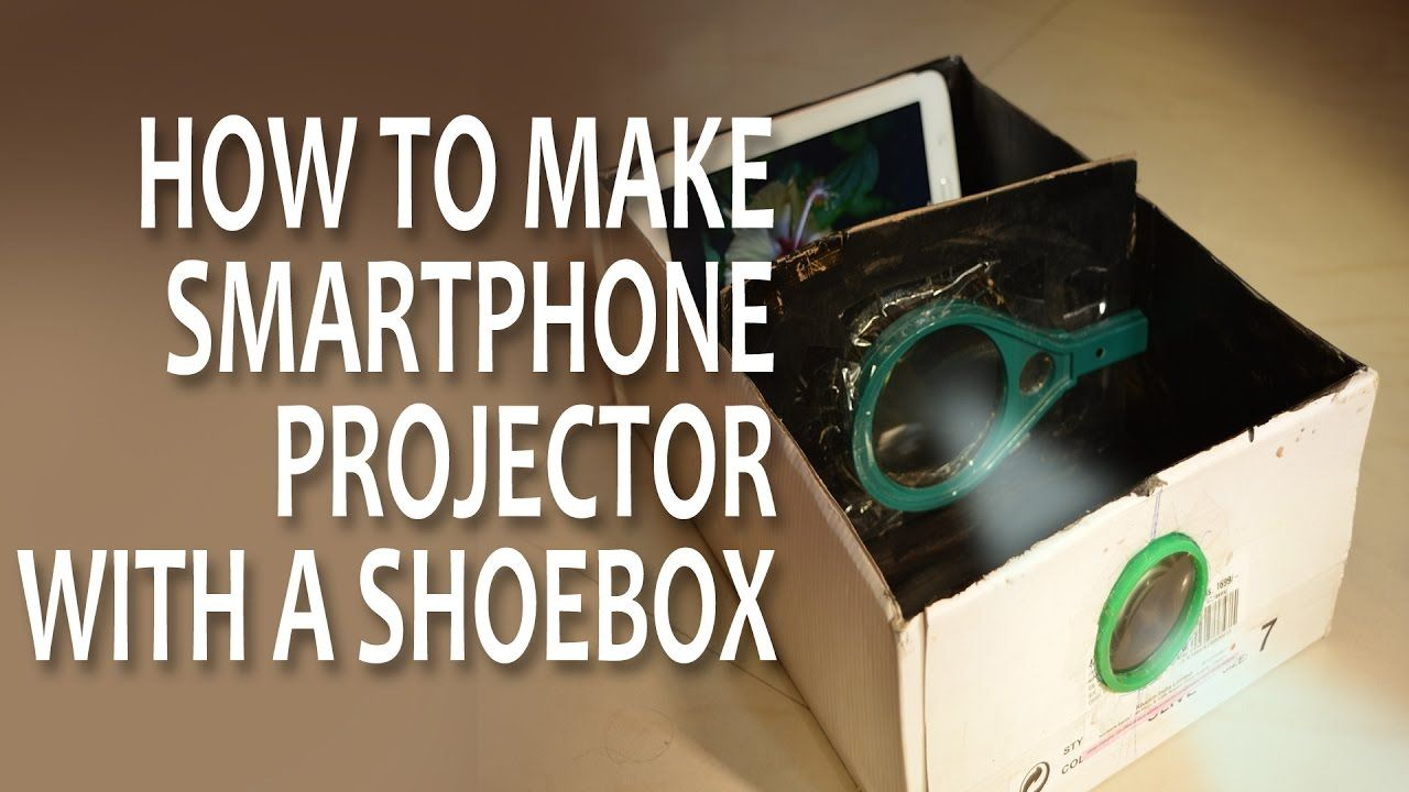 2 Smartphone Projector With Shoebox Diy Smartphone Projector Projector Phone Projector