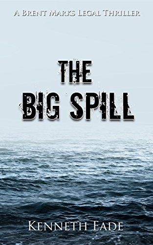 The Big Spill on Kindle | Best legal thriller books of 2016