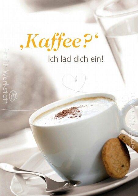 Guten Morgen. Kaffee ich lad dich ein. | Coffee☆ | Pinterest | Cafe ...