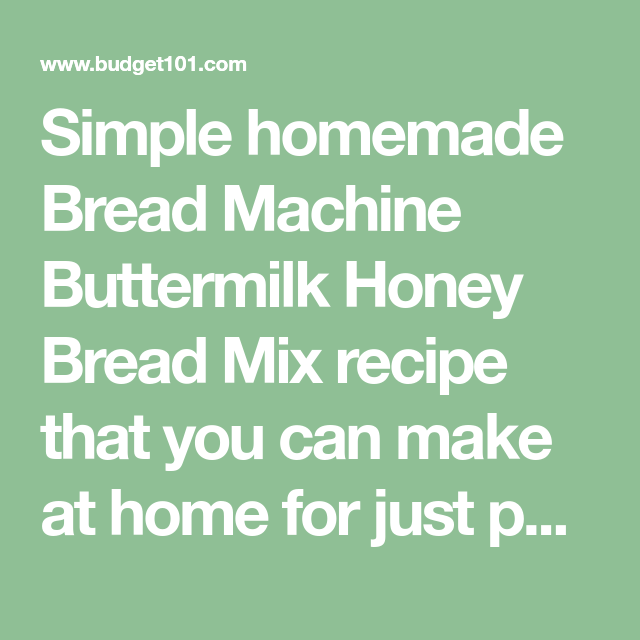 Bread Machine Buttermilk Honey Bread Mix Bread Mix Honey Bread Bread
