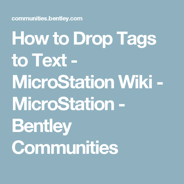 How to Drop Tags to Text - MicroStation Wiki - MicroStation