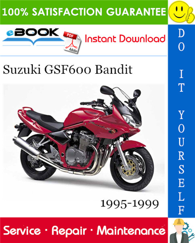 Suzuki Gsf600 Bandit Motorcycle Service Repair Manual 1995 1999 Download Suzuki Repair Manuals Bandit