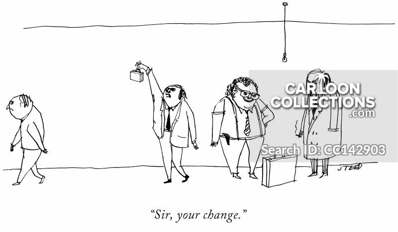 """Sir, your change."" Cartoon, Unframed prints, You changed"