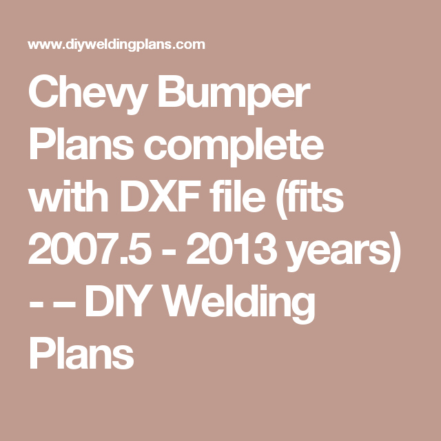 Chevy Bumper Plans complete with DXF file (fits 2007 5 - 2013 years