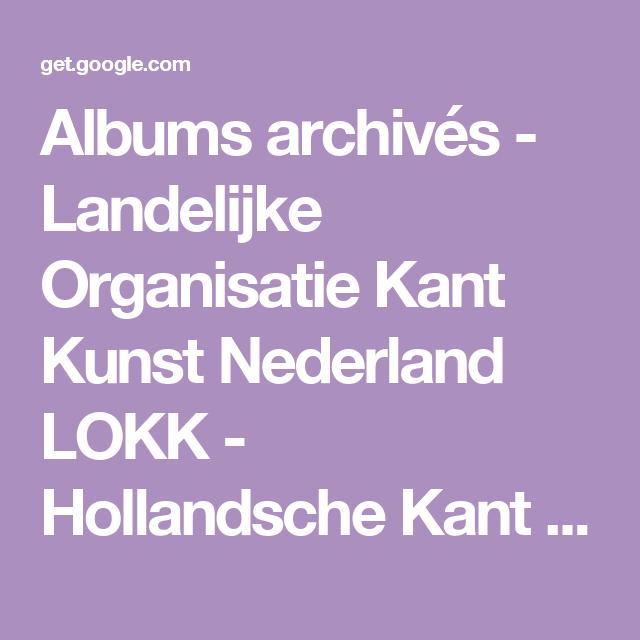 Albums archivés - Landelijke Organisatie Kant Kunst Nederland LOKK - Hollandsche Kant - met passer en liniaal - 2008