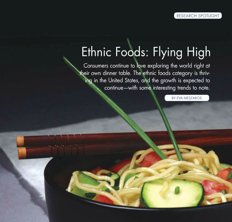 """Ethnic foods are trending and are quickly on the rise, making for some """"hot products"""" in more ways than one. (p. 101)"""