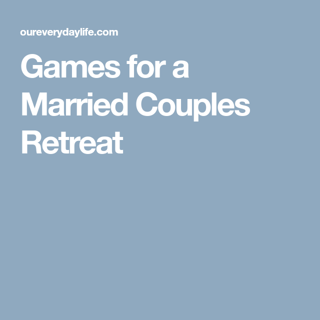 Married couples retreat games