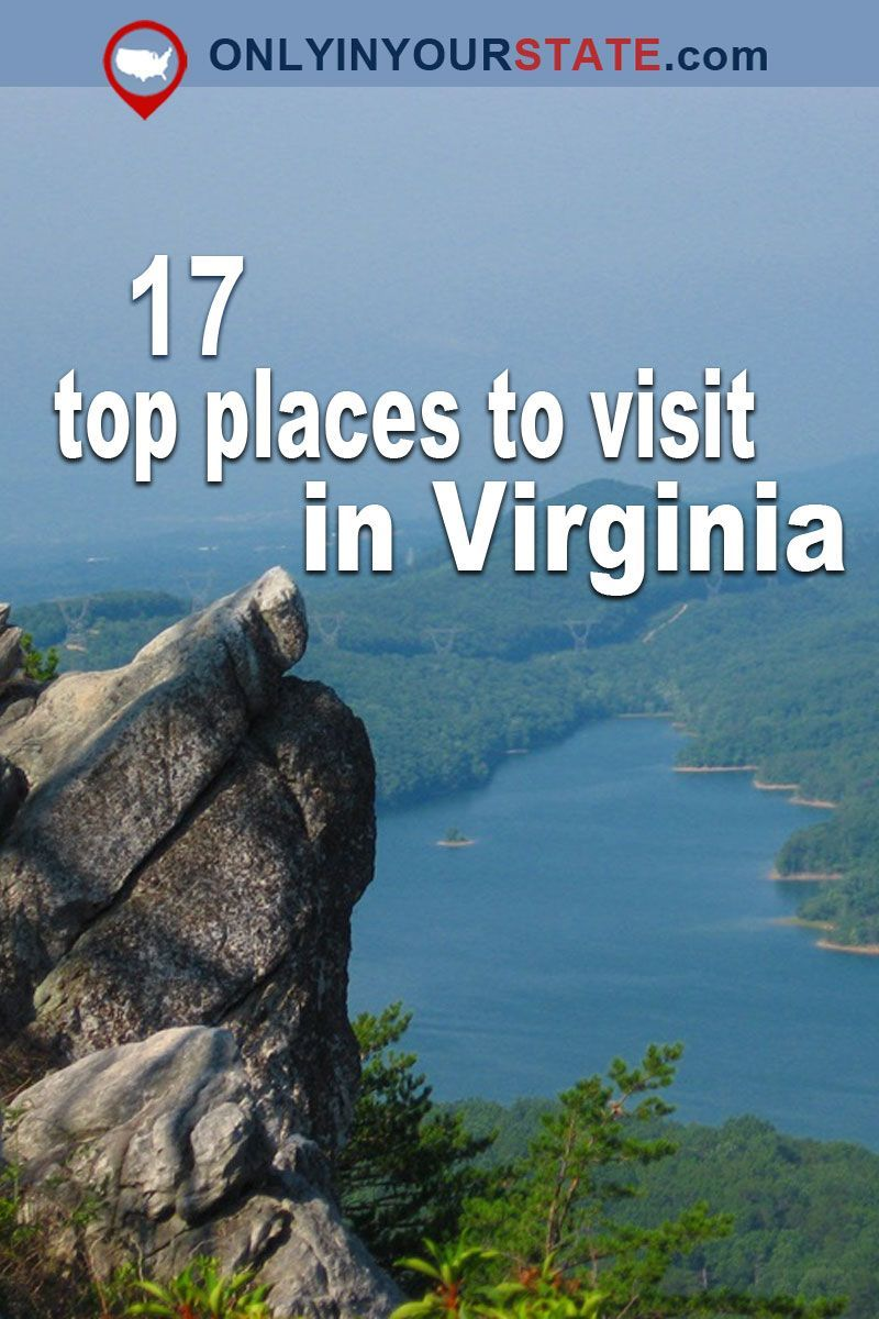 The 17 Places You Should Go In Virginia In 2017