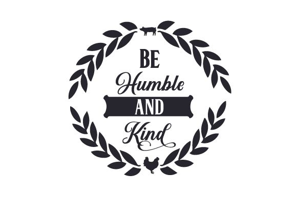 Be Humble and Kind