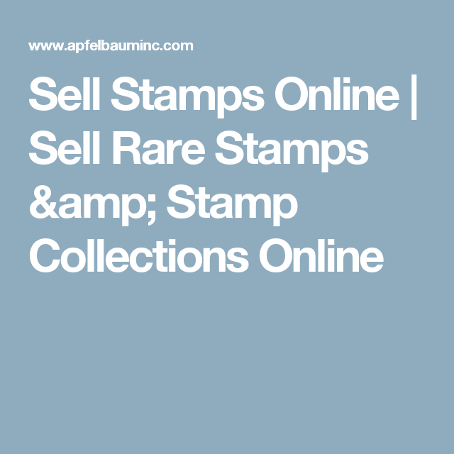 Sell Stamps Online | Sell Rare Stamps & Stamp Collections