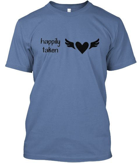 happily taken | Teespring