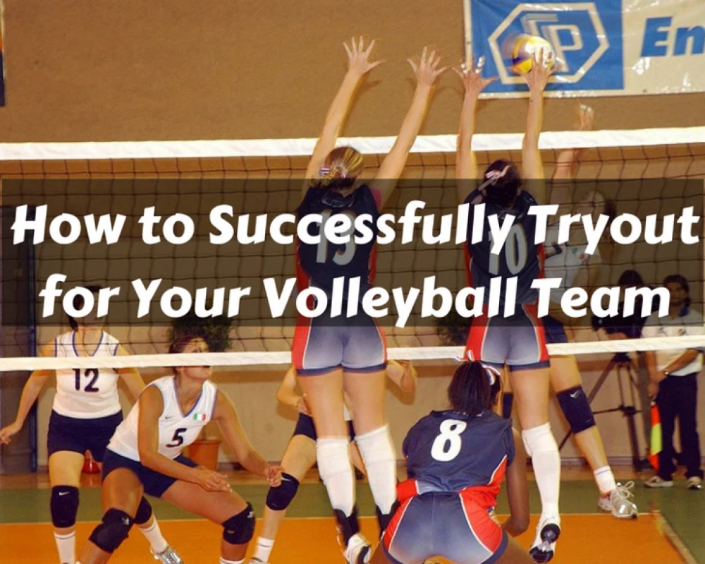 How To Ace Volleyball Tryouts With These Proven Tips In 2020 Volleyball Tryouts Volleyball Tips Volleyball Workouts