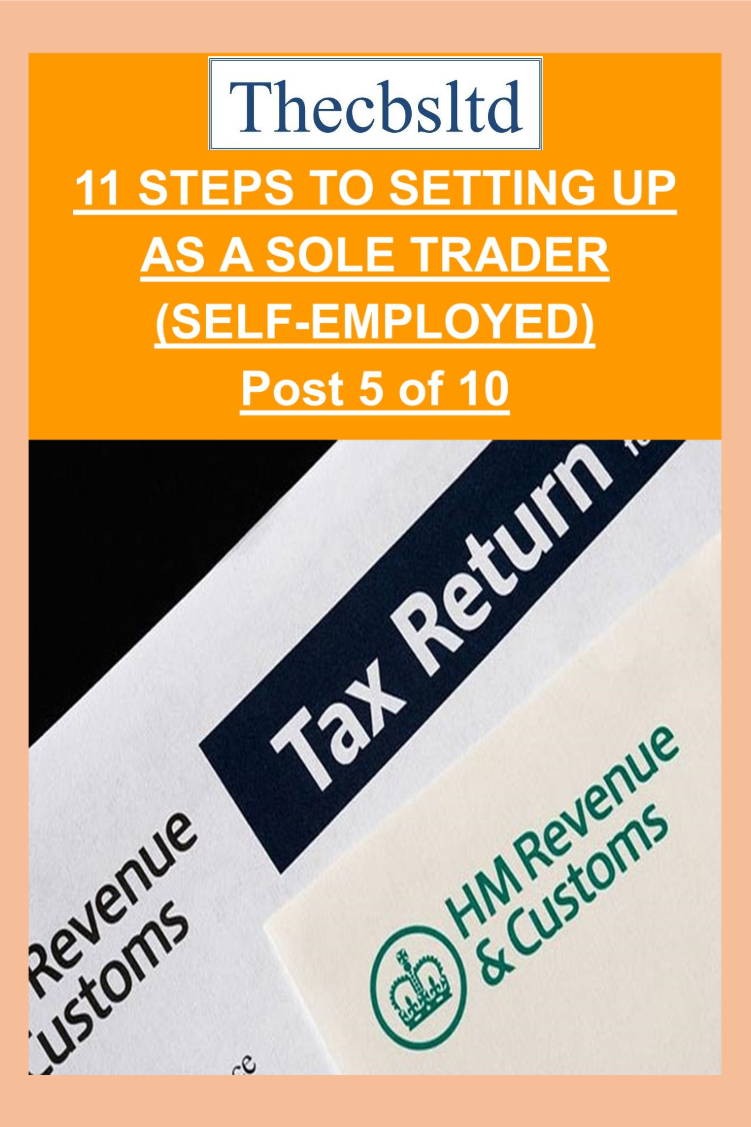 11 STEPS TO SETTING UP AS A SOLE TRADER (SELFEMPLOYED